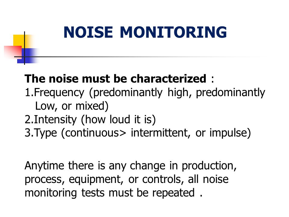 noise monitoring The noise must be characterized :