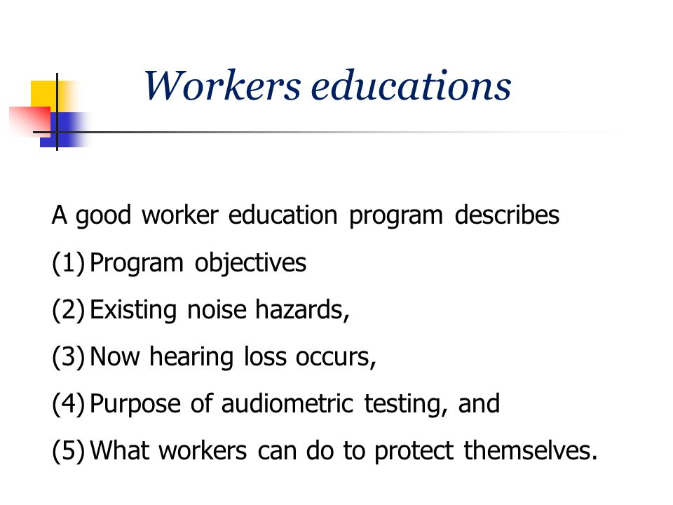 Workers educations A good worker education program describes