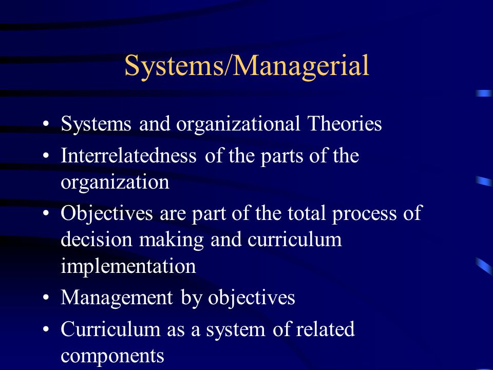 Systems/Managerial Systems and organizational Theories