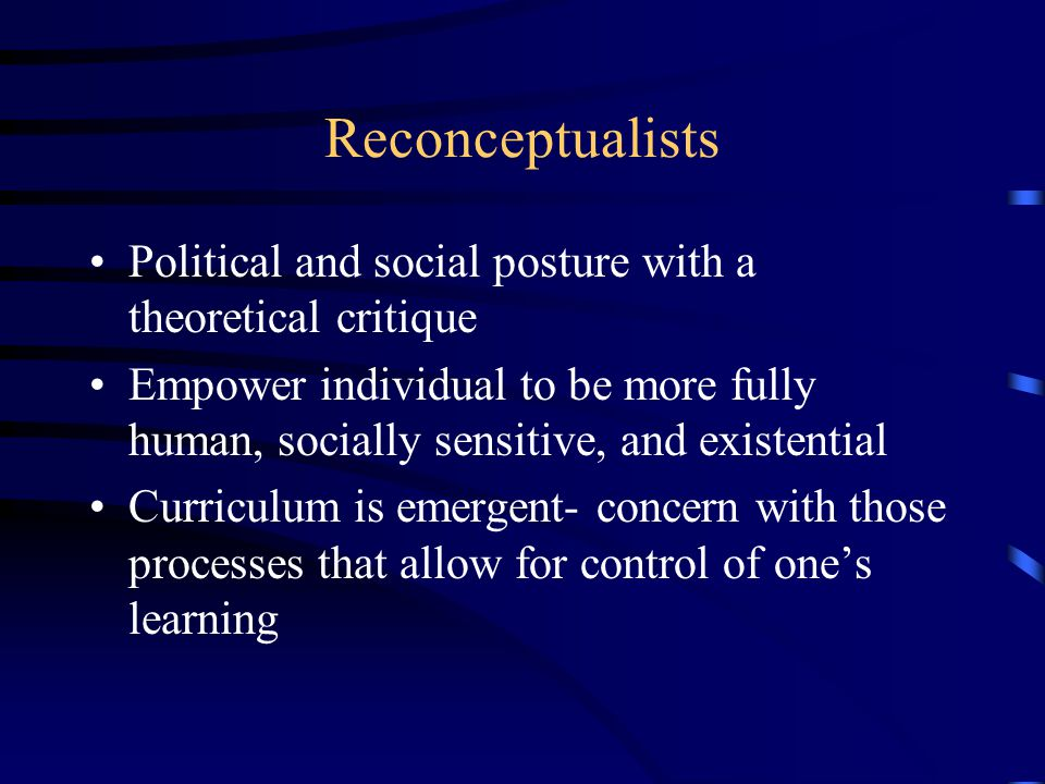 Reconceptualists Political and social posture with a theoretical critique.