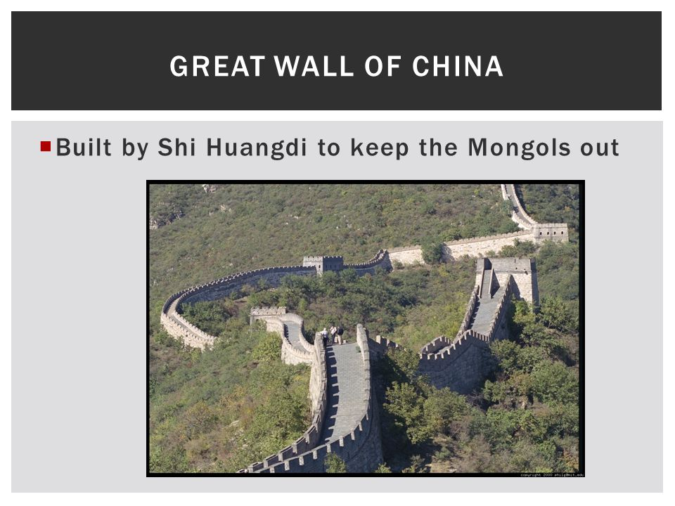 Great Wall of China Built by Shi Huangdi to keep the Mongols out