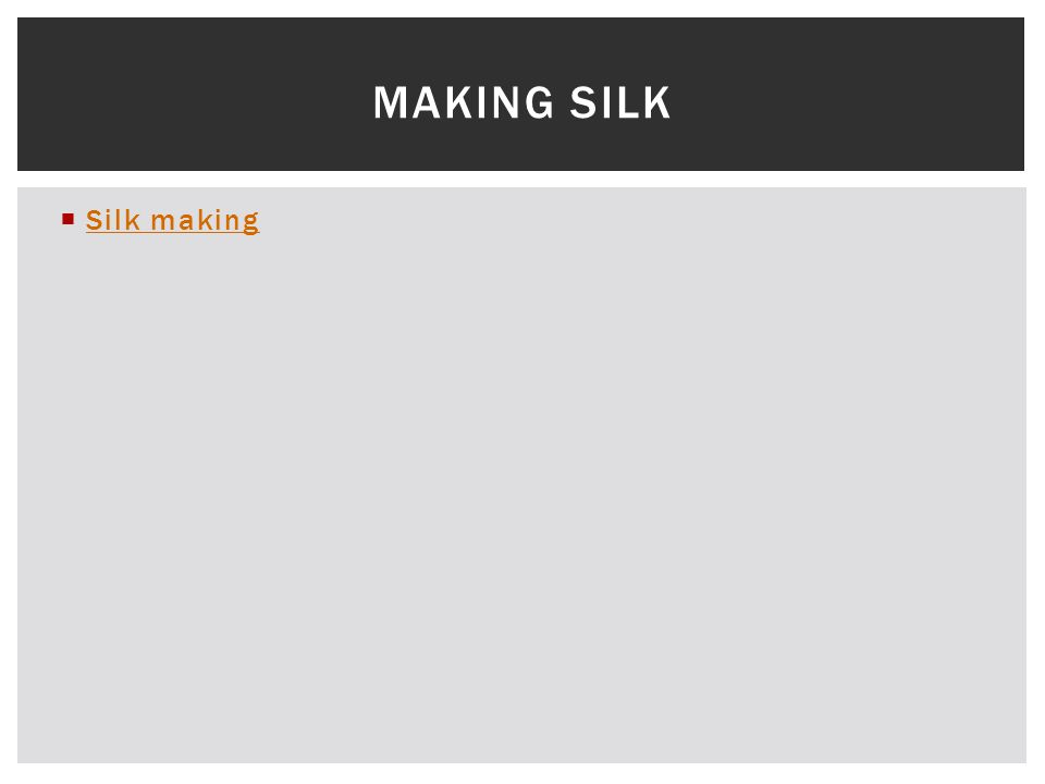 Making Silk Silk making