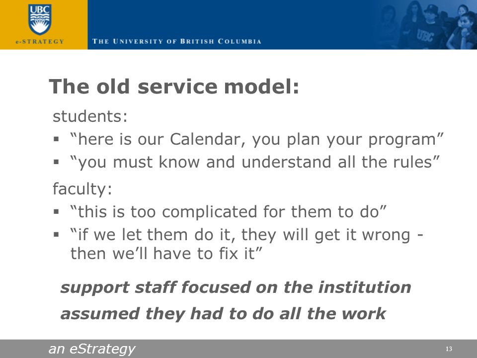 The old service model: students: