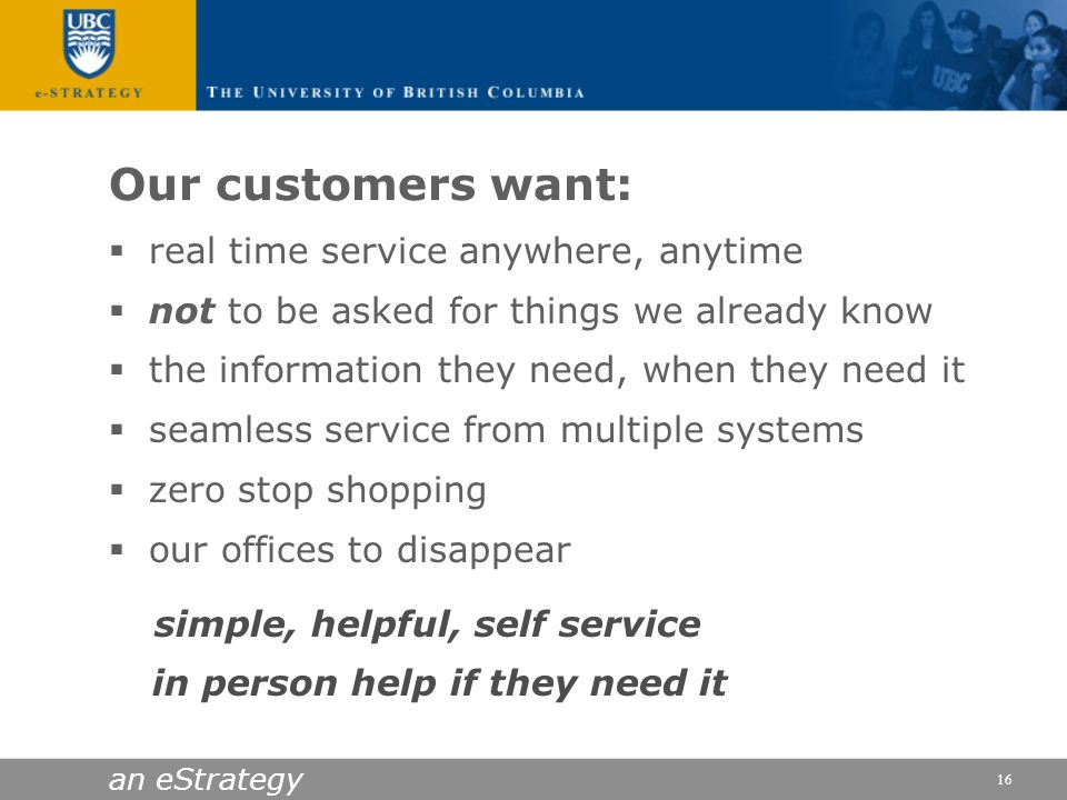 Our customers want: real time service anywhere, anytime