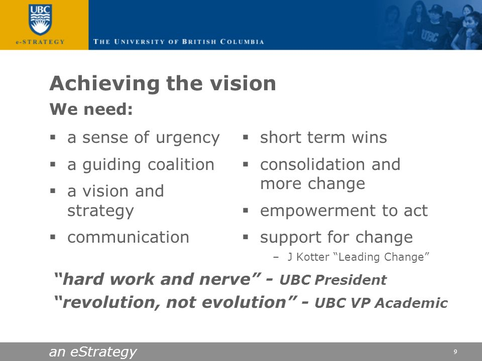 Achieving the vision We need: a sense of urgency a guiding coalition