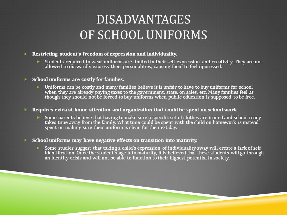 disadvantages of school uniform argument essay Mitch diamond/photolibrary/getty images the most common argument against school uniforms is that they limit personal expression kids and teens use they way they dress to express themselves and to identify with certain social groups.