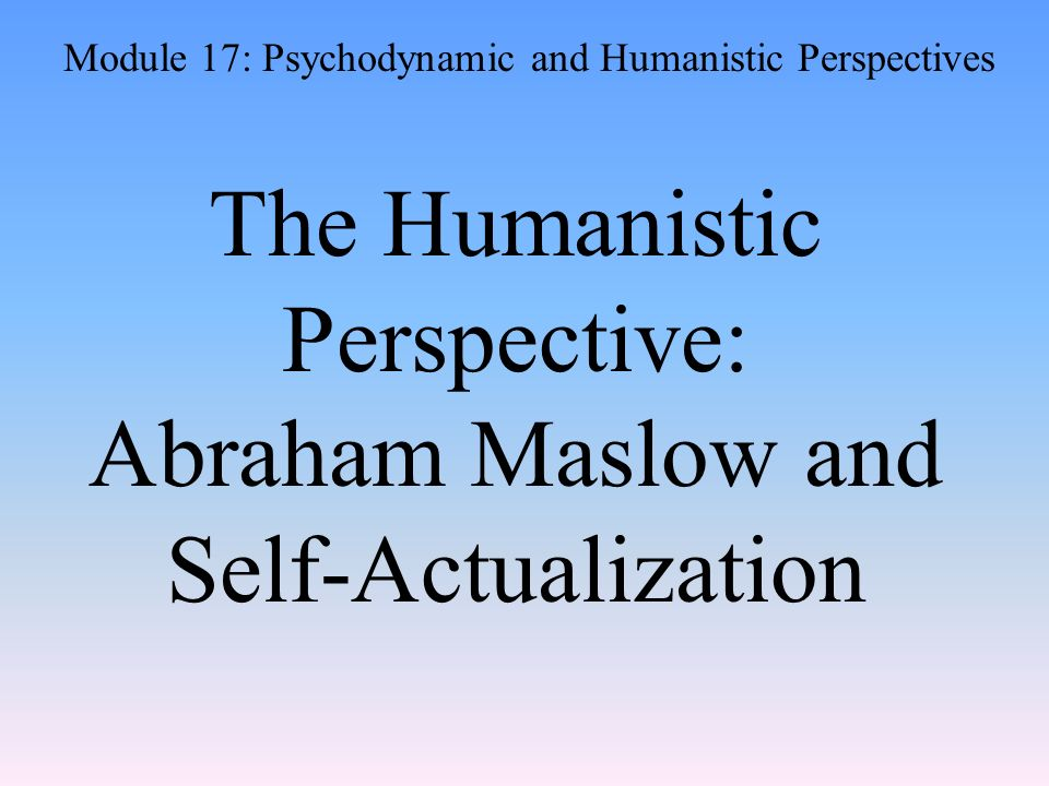 abraham maslow and the self actualization theory 2018-06-10  what is self-actualization you may have heard about abraham maslow, but did you know this about his theory posted sep 13, 2016.