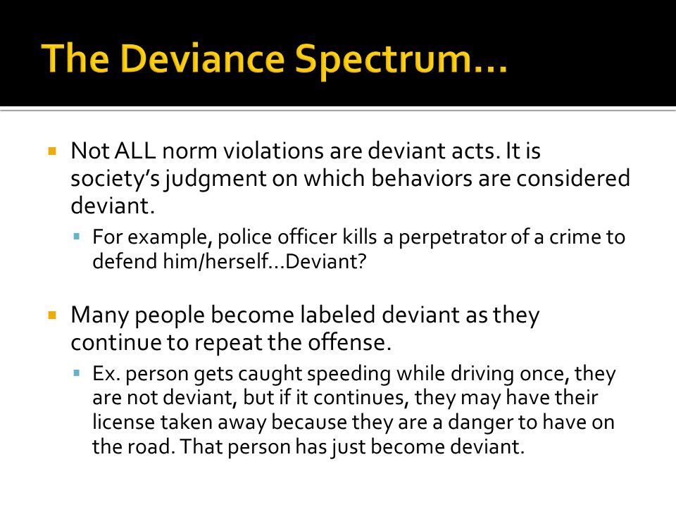 The Deviance Spectrum…