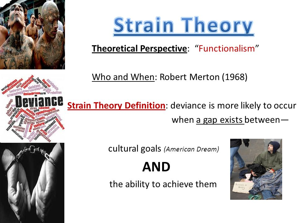 an analysis of mertons strain theory as the american sociologist 2003-2-23 quotes [] the ethos of science involves the functionally necessary demand that theories or generalizations be evaluated in [terms of] their logical consistency and consonance with facts.