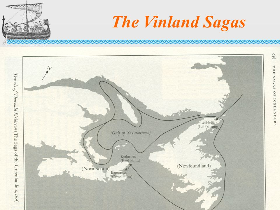 vinland sagas The vinland sagas comprise the saga of the greenlanders and eirik the red's saga these are prose narratives written in the 13th century without associated author names but based on, and thus bearing a complex relation to, oral histories passed down from centuries earlier.