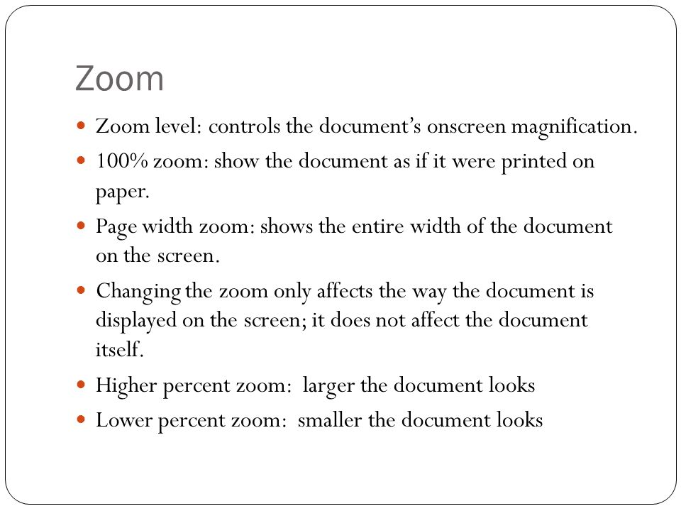 Zoom Zoom level: controls the document's onscreen magnification.