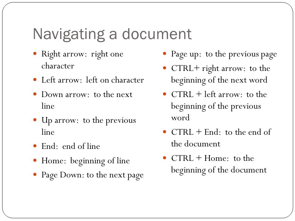 Navigating a document Right arrow: right one character