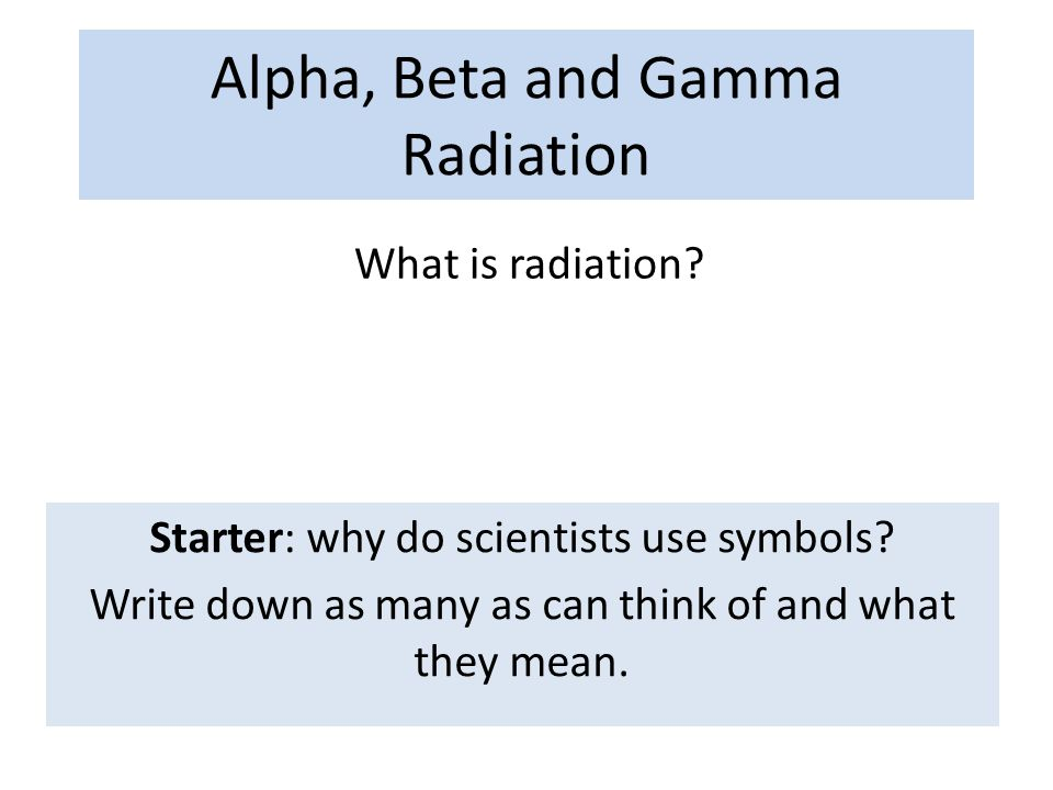 Alpha Beta And Gamma Radiation Ppt Video Online Download