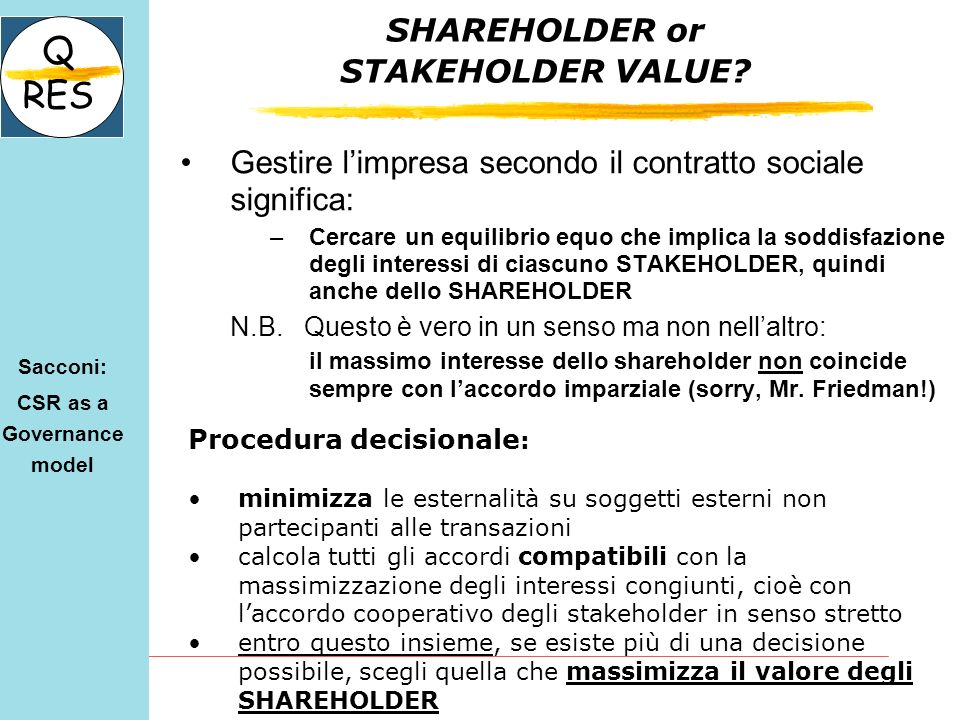 stakeholders vs shareholders Yesterday we asked whether your business has good karma at the heart of the question is the shareholders v stakeholders debate or to put it another way: for whose benefit does your company exist the shareholders alone, or a more expansive group including employees and customers some in the us.