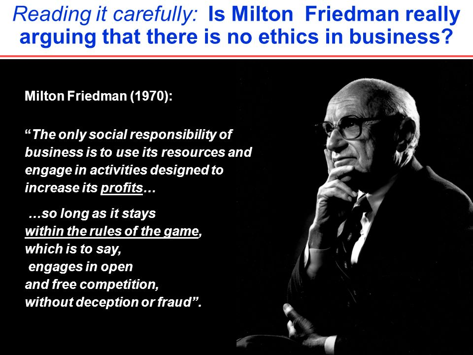 Reading it carefully: Is Milton Friedman really arguing that there is no ethics in business