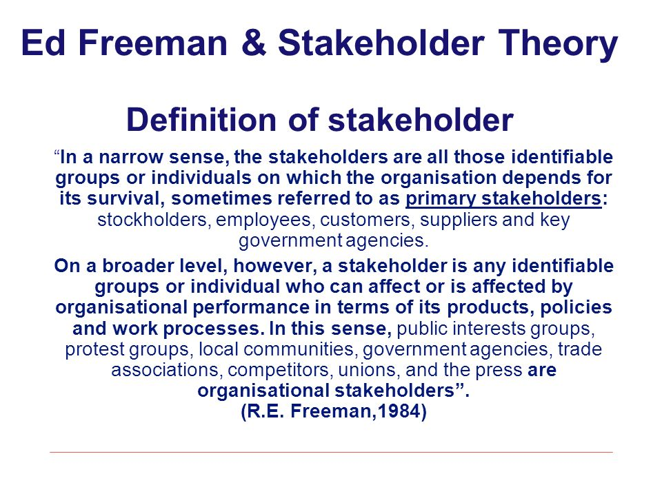 Ed Freeman & Stakeholder Theory Definition of stakeholder