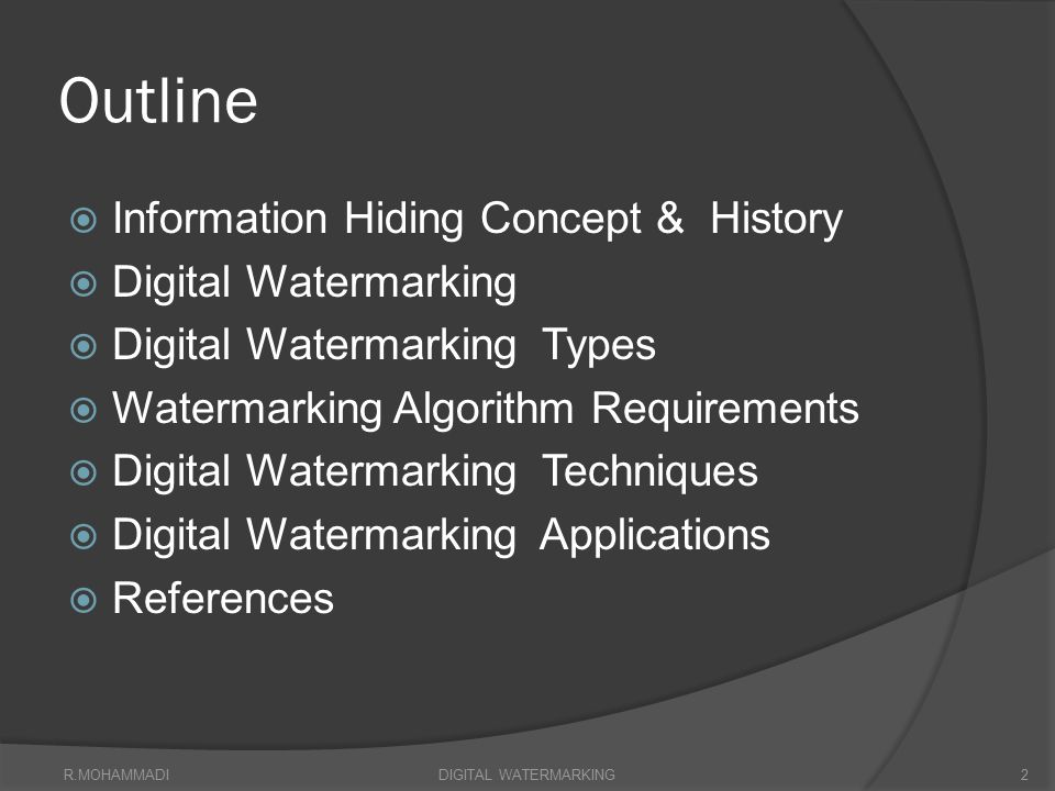 Outline Information Hiding Concept & History Digital Watermarking