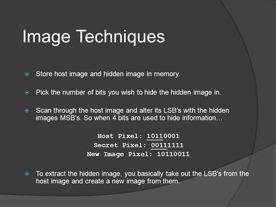 Image Techniques Store host image and hidden image in memory.
