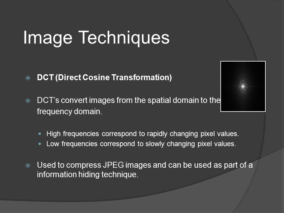 Image Techniques DCT (Direct Cosine Transformation)