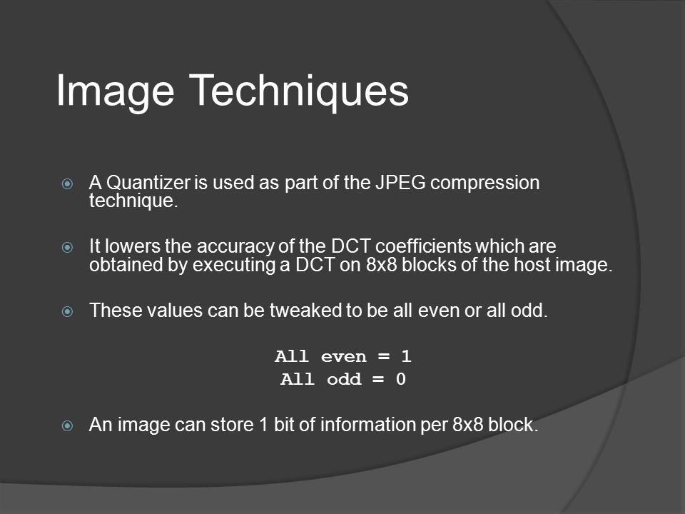 REZA MOHAMMADI Image Techniques. A Quantizer is used as part of the JPEG compression technique.