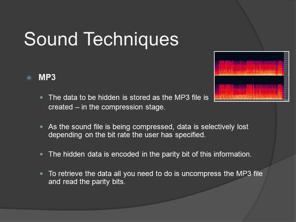REZA MOHAMMADI Sound Techniques. MP3. The data to be hidden is stored as the MP3 file is. created – in the compression stage.