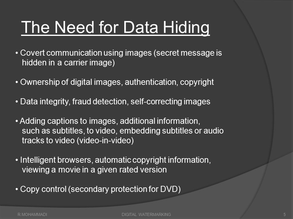 The Need for Data Hiding