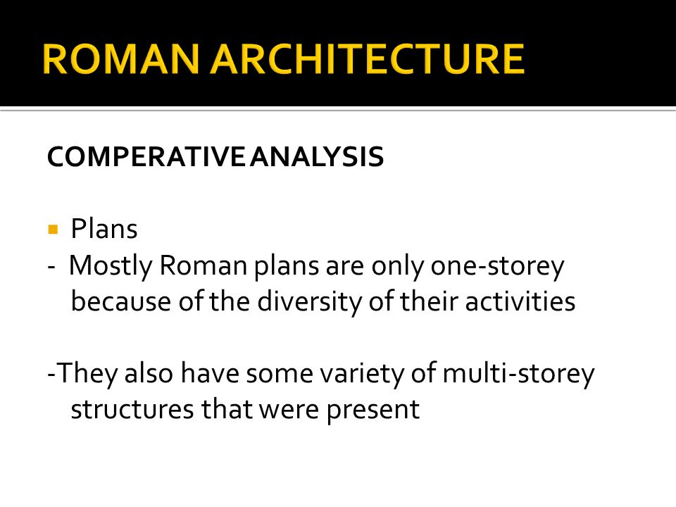 analysis of roman architecture The pantheon (latin: pantheum) roman architecture continued the legacy left by the earlier architects of the greek world, and the roman respect for.