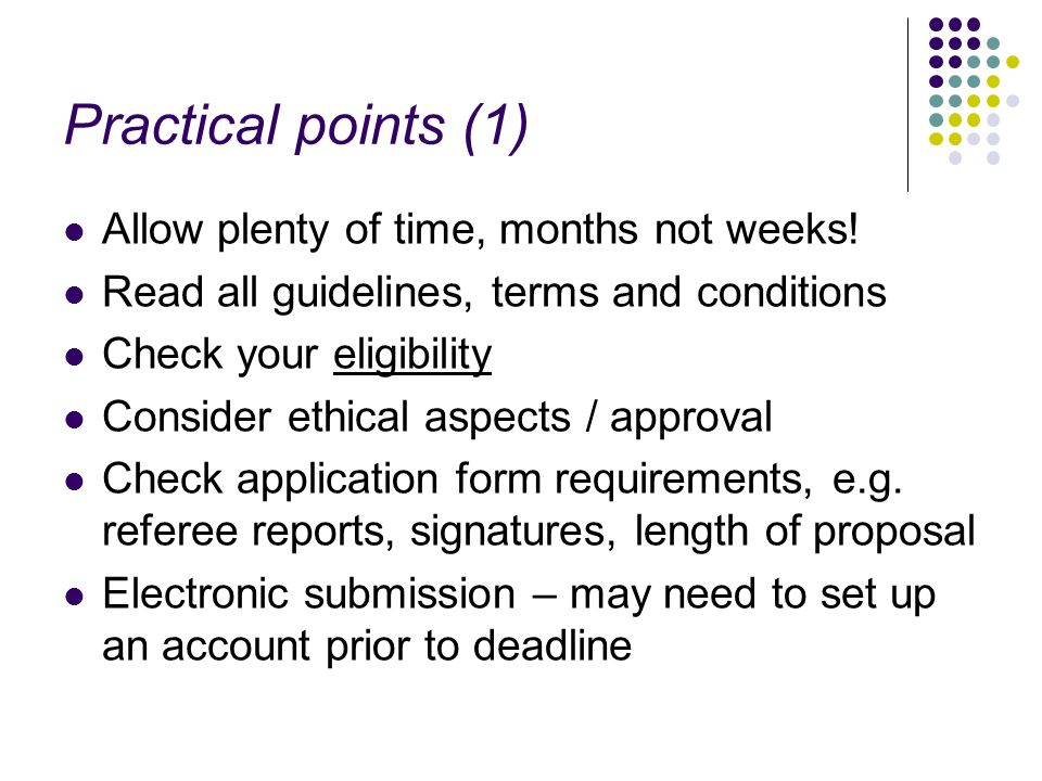 Practical points (1) Allow plenty of time, months not weeks!