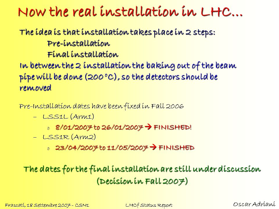 Now the real installation in LHC…