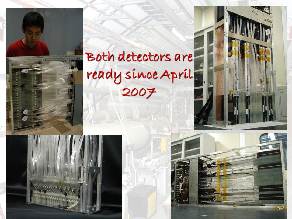 Both detectors are ready since April 2007