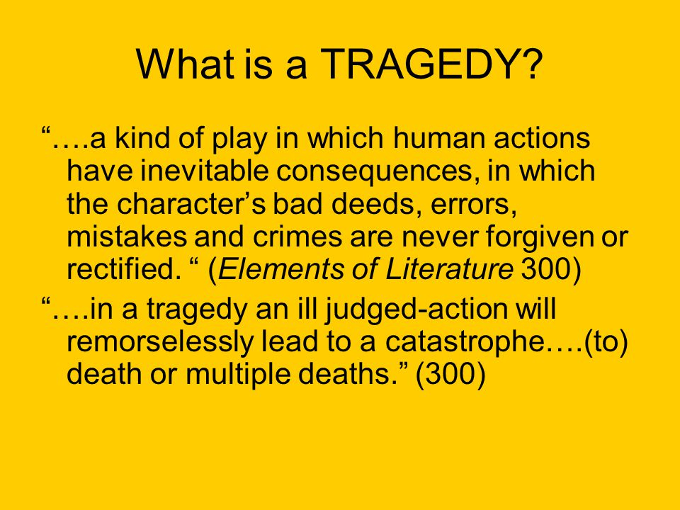 tragedy and his tragic errors According to aristotle, the hero of tragedy is a person of great ability who comes to grief because of a fault within his or her character: a tragic flaw.