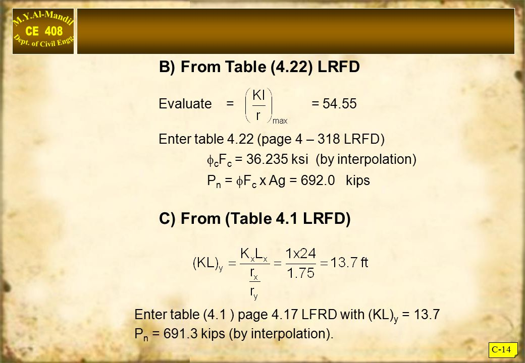 B) From Table (4.22) LRFD C) From (Table 4.1 LRFD) Evaluate = = 54.55