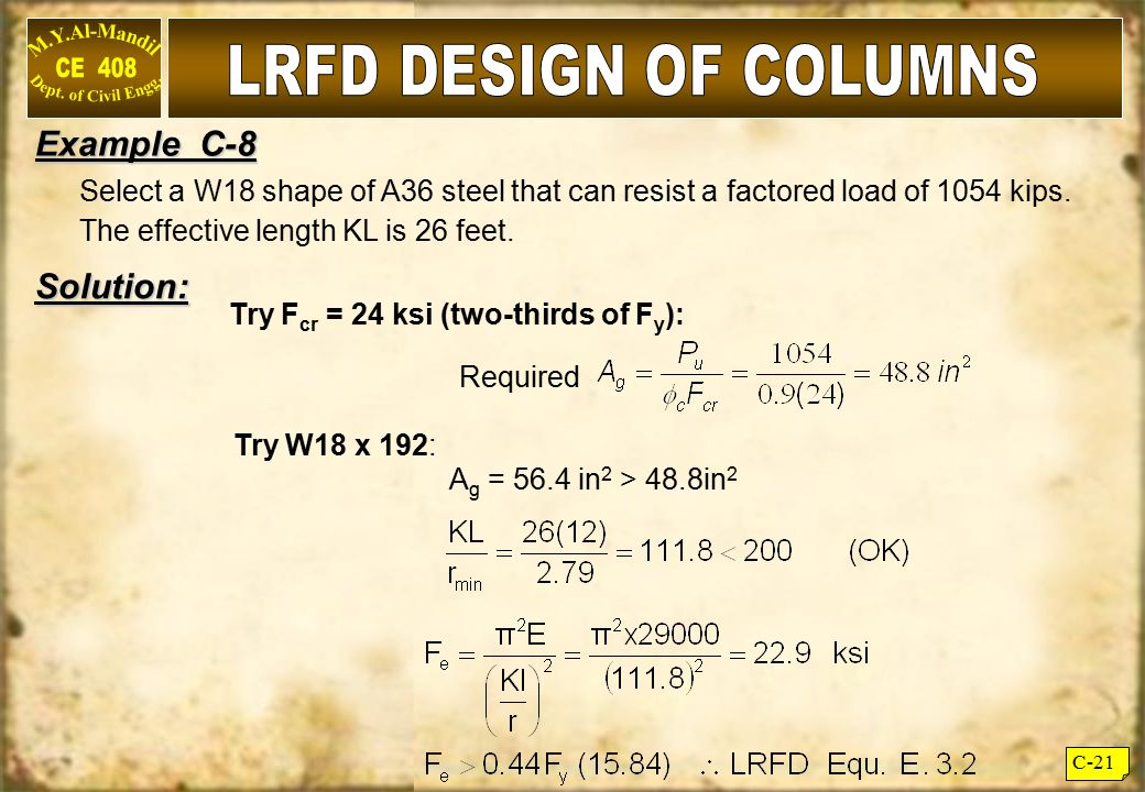 LRFD DESIGN OF COLUMNS Example C-8 Solution: