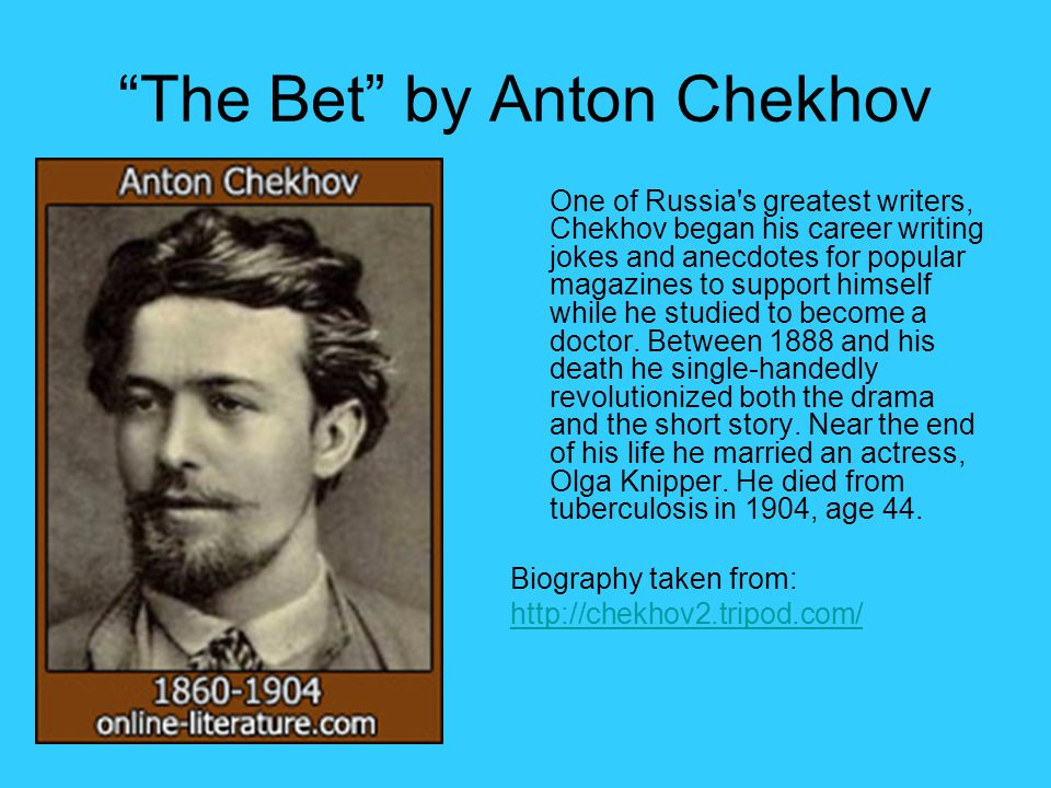 the bet by anton chekhov The bet study guide contains a biography of anton chekhov, literature essays,  quiz questions, major themes, characters, and a full summary.