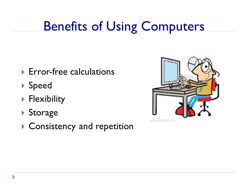 advantages of using computers Children and computers – advantages and disadvantages  children and computers advantages and  toddlers who use computers gain more learning which result to.