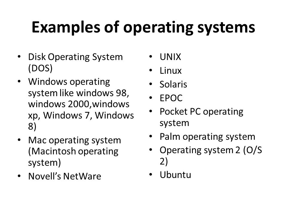 Examples of operating systems