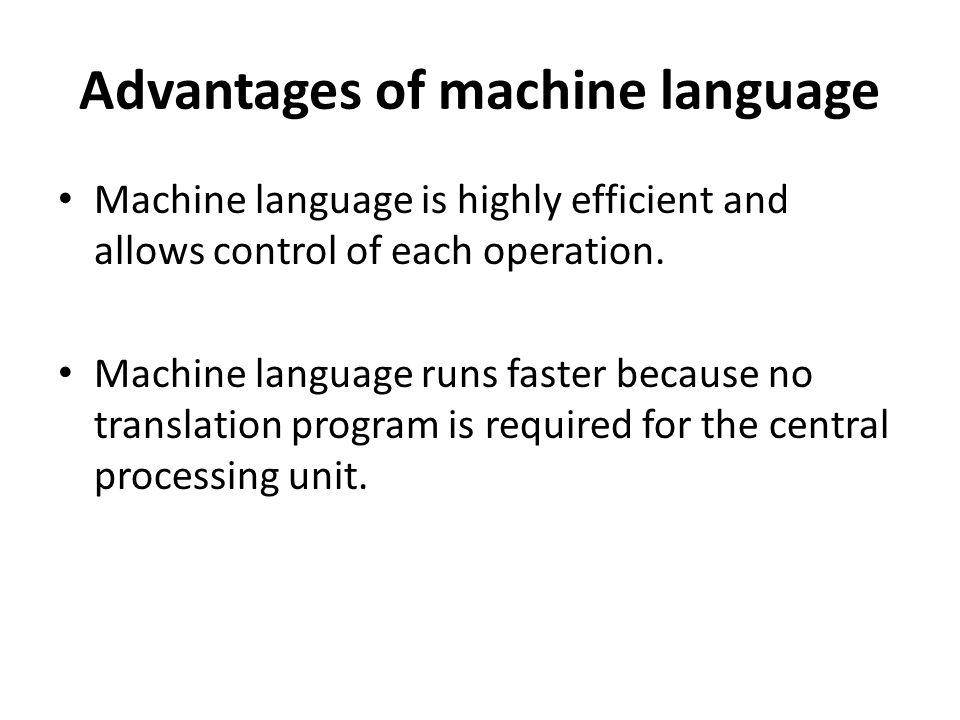 Advantages of machine language