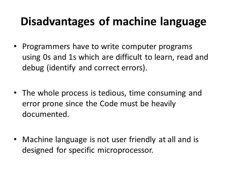 Disadvantages of machine language