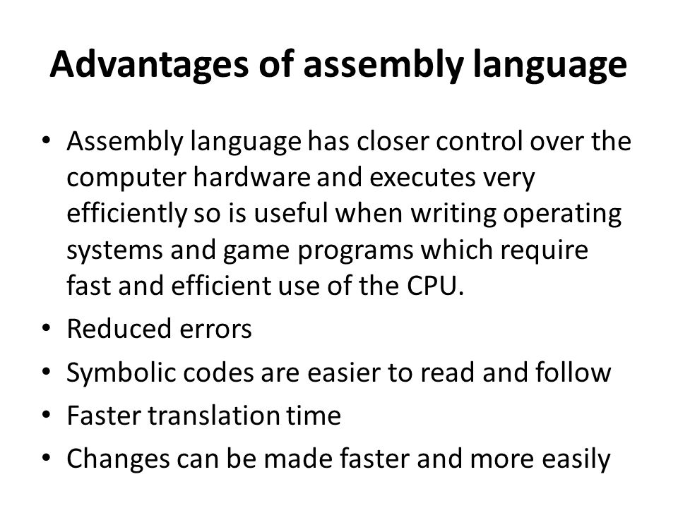 Advantages of assembly language