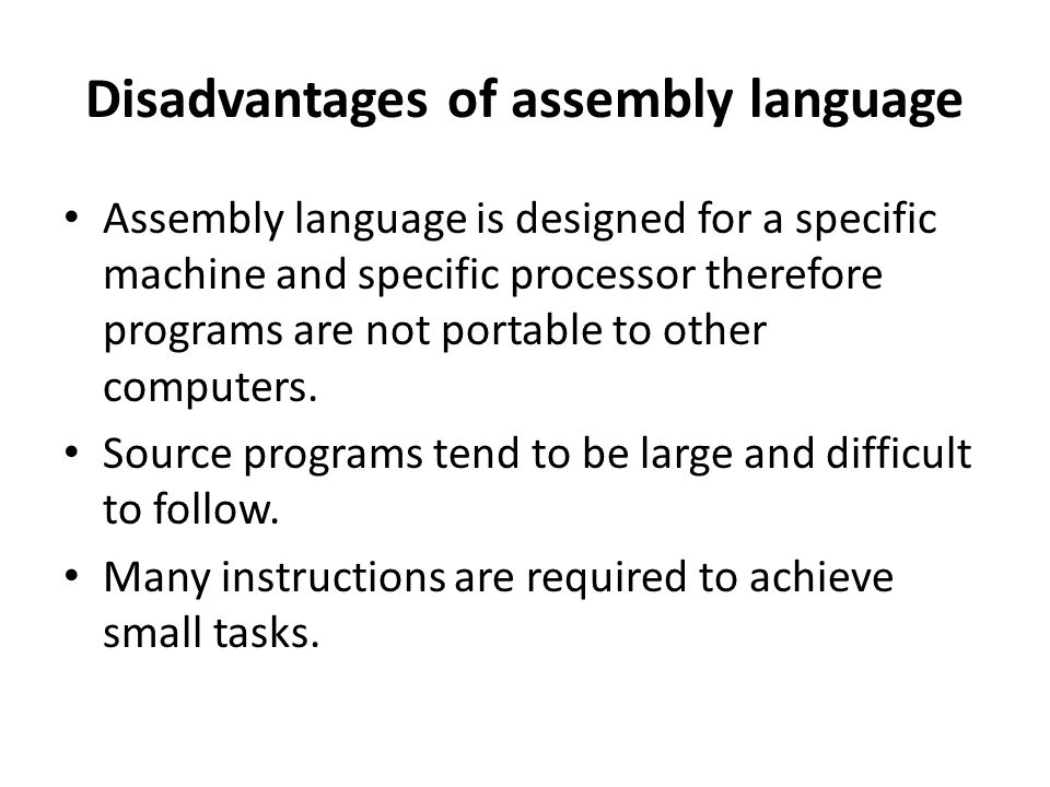 Disadvantages of assembly language