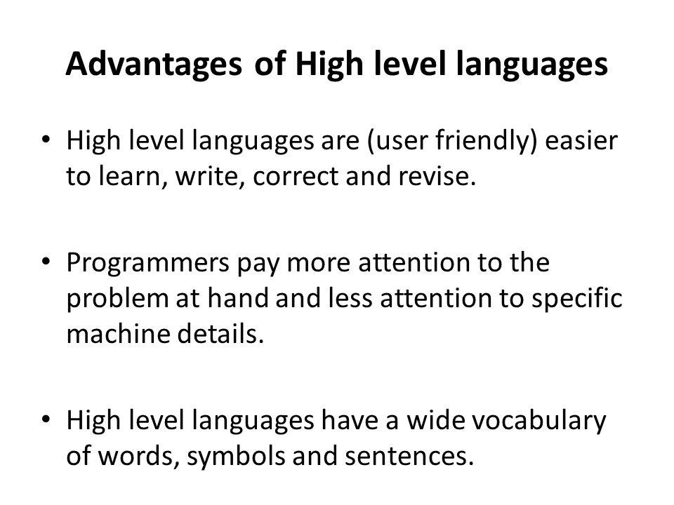 Advantages of High level languages