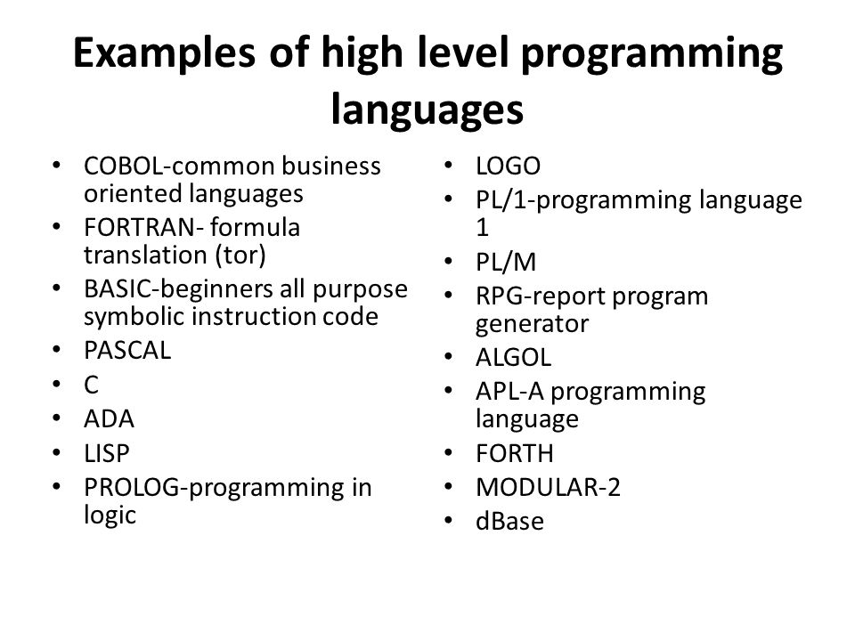 Examples of high level programming languages
