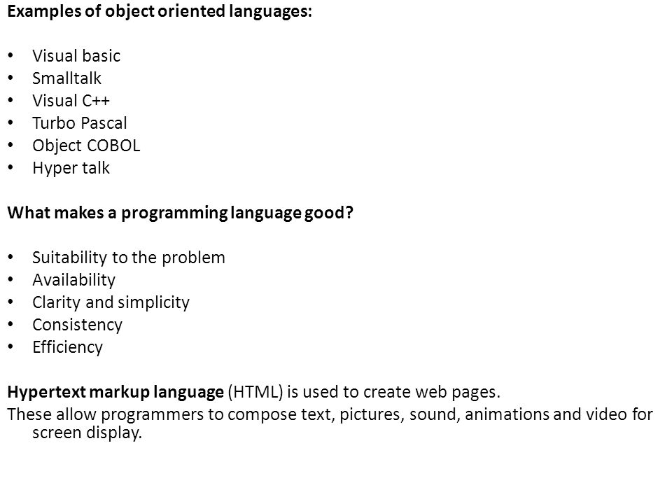 Examples of object oriented languages: