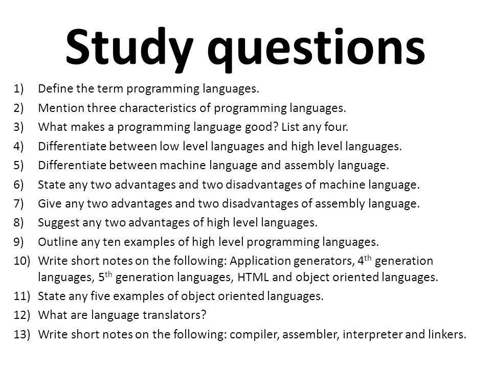 Study questions Define the term programming languages.