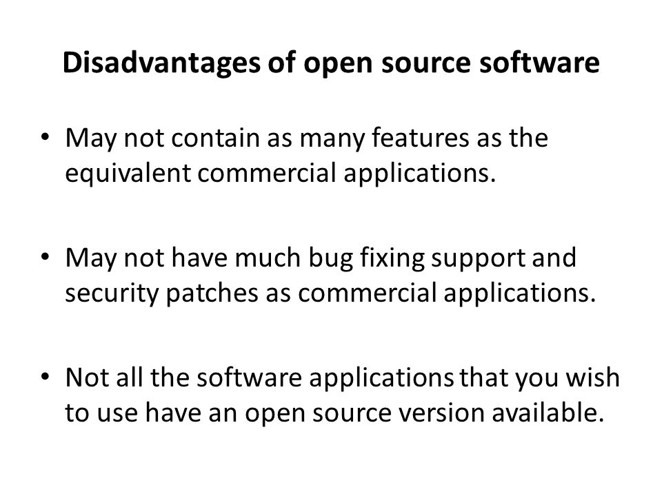 Disadvantages of open source software