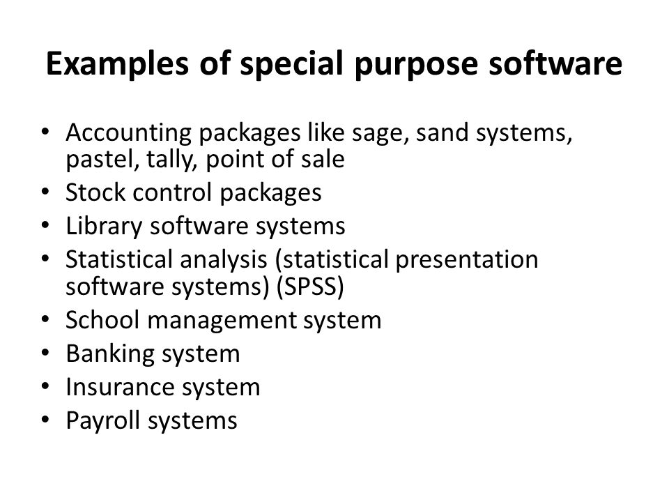 Examples of special purpose software