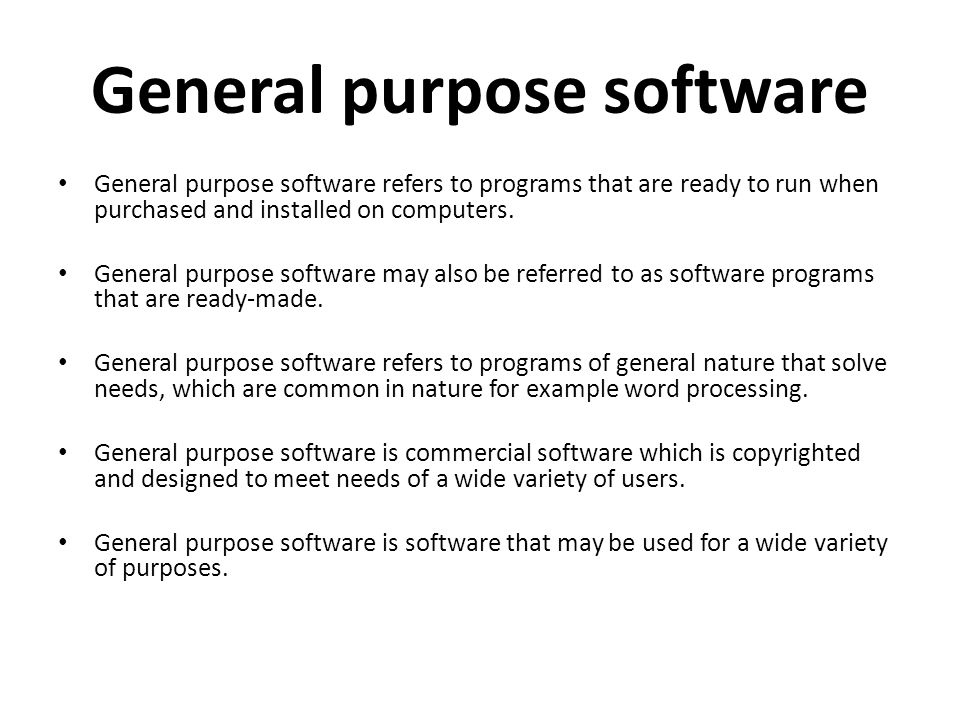 General purpose software