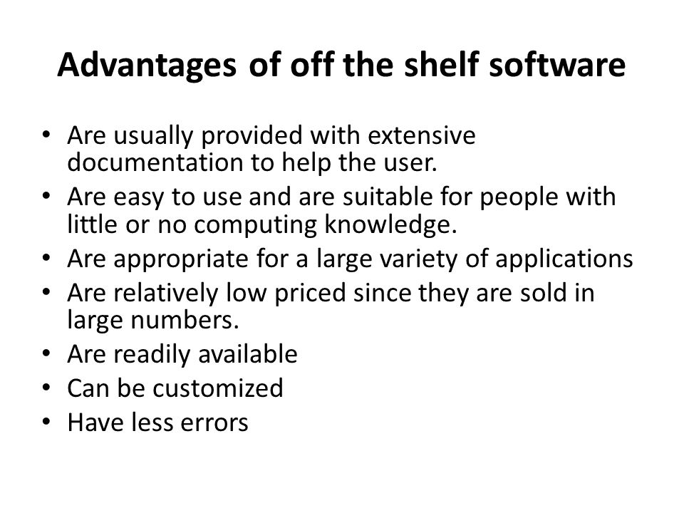 Advantages of off the shelf software