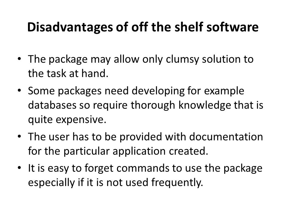 Disadvantages of off the shelf software