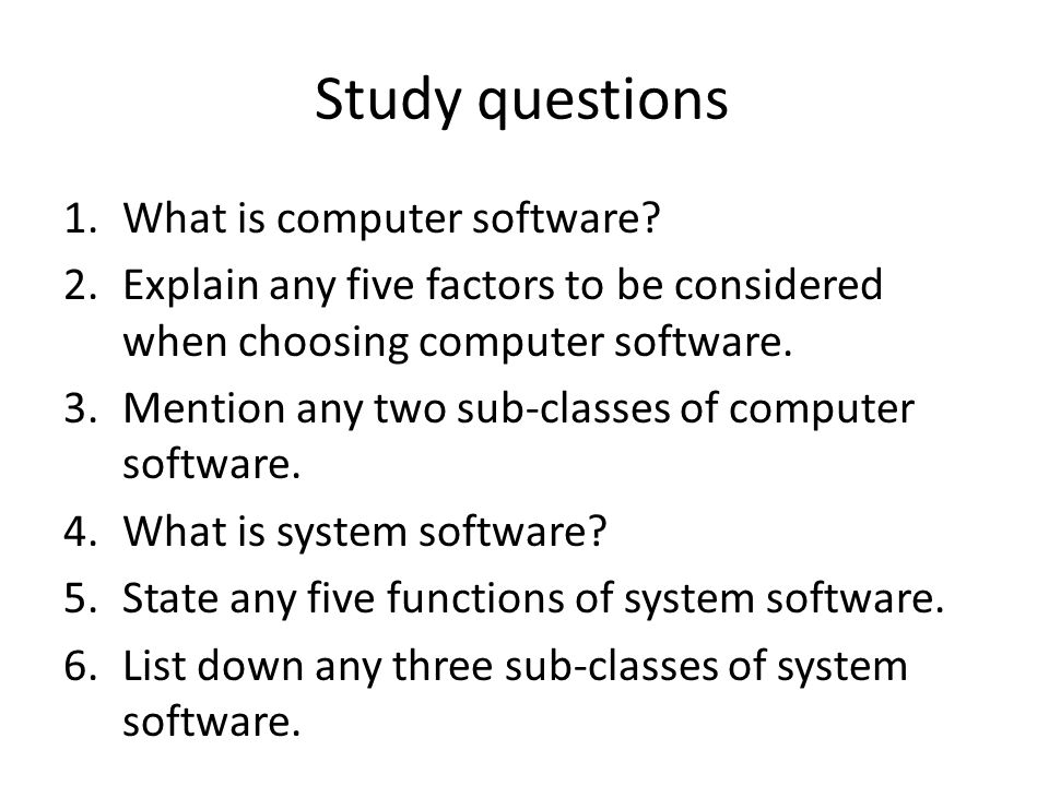 Study questions What is computer software